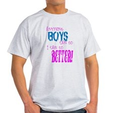 Anything Boys can do, I can d T-Shirt