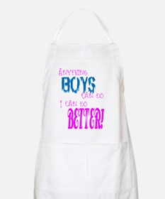 Anything Boys can do, I can d BBQ Apron