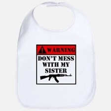 Warning Don't Mess With My Sister Bib
