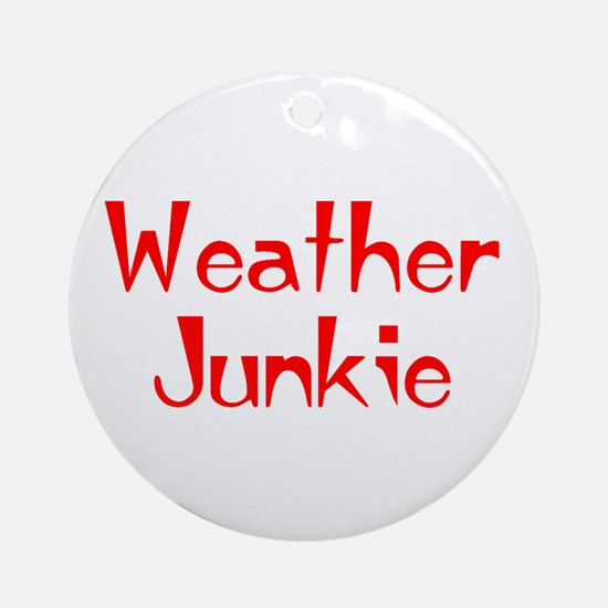 weather junkie Ornament (Round)