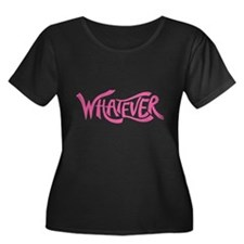 Whatever Plus Size T-Shirt