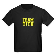 TEAM TITU T-Shirt