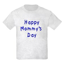 happy Mommy's Day T-Shirt