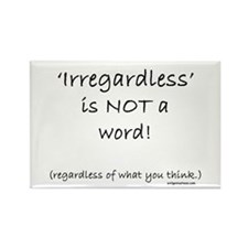 grammar_irregardless Magnets