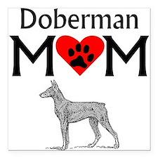 """Doberman Mom Square Car Magnet 3"""" x 3"""""""