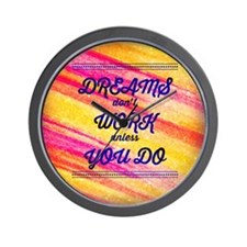 Dreams Dont Work Unless You Do Wall Clock
