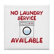 No Laundry Service Available Tile Coaster