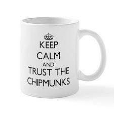 Keep calm and Trust the Chipmunks Mugs