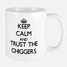 Keep calm and Trust the Chiggers Mugs