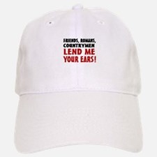 Lend Me Your Ears Baseball Baseball Cap