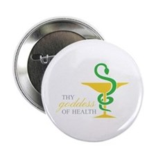 "THY goddess OF HEALTH 2.25"" Button"