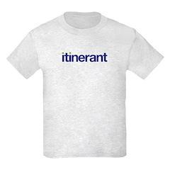 itinerant (wandering) Kids T-Shirt