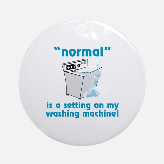 Normal is a setting on my washing machine! Ornamen