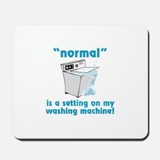 Normal is a setting on my washing machine! Mousepa