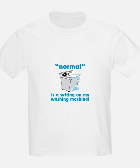 Normal is a setting on my washing machine! T-Shirt