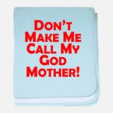 Don't Make Me Call My Godmother baby blanket