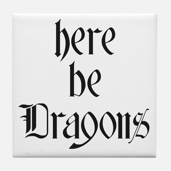 Here Be Dragons 001a Tile Coaster