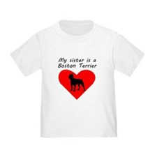 My Sister Is A Boston Terrier T-Shirt