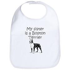 My Sister Is A Boston Terrier Bib