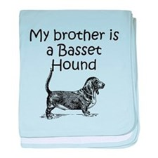My Brother Is A Basset Hound baby blanket