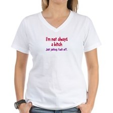 Not Always A Bitch T-Shirt