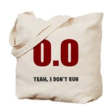 0.0 I don't run Tote Bag