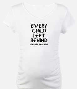 Every child left behind Shirt
