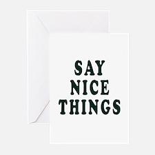 say nice things Greeting Cards