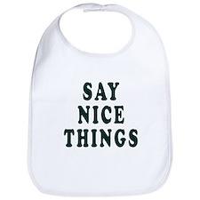 say nice things Bib