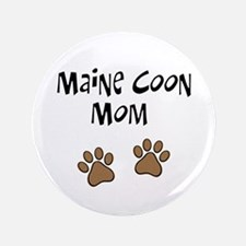"""Maine Coon Mom 3.5"""" Button"""