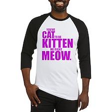 Cat To Be Kitten Me Baseball Jersey