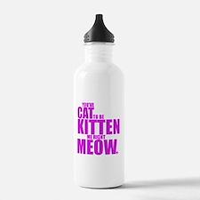 Cat To Be Kitten Me Water Bottle