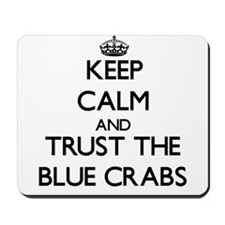 Keep calm and Trust the Blue Crabs Mousepad