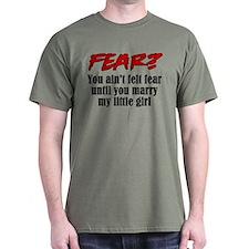 Fear? Marry My Little Girl T-Shirt