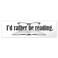 I'd Rather Read Bumper Stickers