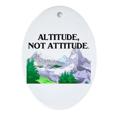 Altitude Not Attitude Ornament (Oval)