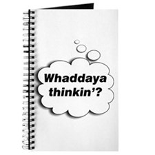 Whaddaya Thinkin'? Journal