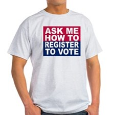 ASK ME HOW TO REGISTER Ash Grey T-Shirt