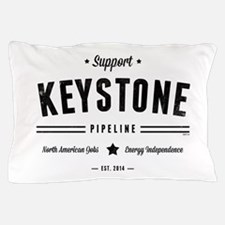 Support The Keystone Pipeline Pillow Case