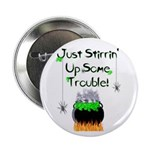Stirrin' Up Some Trouble Button