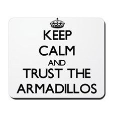 Keep calm and Trust the Armadillos Mousepad