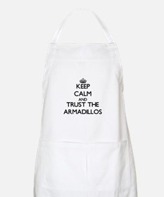 Keep calm and Trust the Armadillos Apron