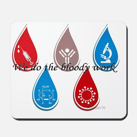 Lab Techs: We do the bloody work Mousepad