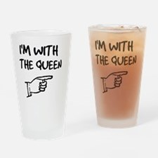 I'm With the Queen Drinking Glass
