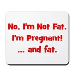Not Fat - Pregnant - Red Mousepad