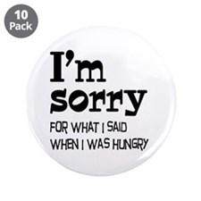 """I'm Sorry Hungry 3.5"""" Button (10 pack)"""