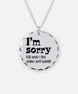 I'm Sorry Hungry Necklace
