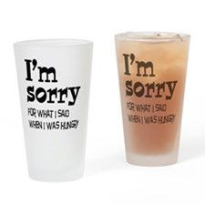 I'm Sorry Hungry Drinking Glass