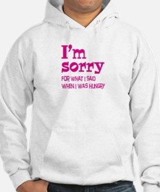 I'm Sorry Hungry Pink Hoodie