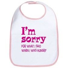 I'm Sorry Hungry Pink Bib